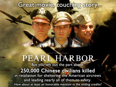 Pearl Harbor: great movie, touching story... but you left out the part about the 250,000 Chinese civilians who were killed in retaliation for sheltering the American aircrews